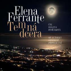 Audiokniha Temná dcera - Elena Ferrante - Helena Dvořáková
