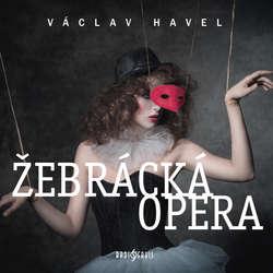 Audiokniha Žebrácka opera - Václav Havel - Jiří Dvořák