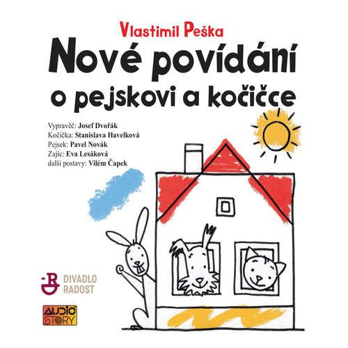 Audiokniha Nové povídání o pejskovi a kočičce - Vlastimil Peška - Josef Dvořák