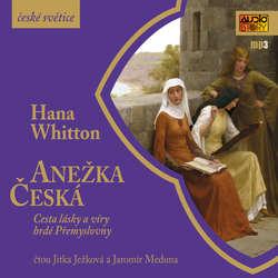 Audiokniha Anežka Česká - Hana Whitton - Jitka Ježková