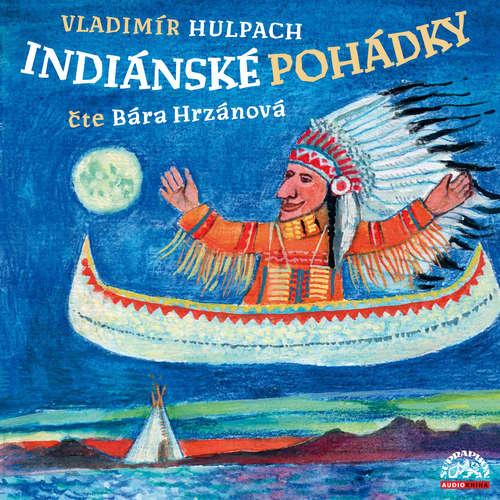 Audiokniha Indiánské pohádky - Vladimír Hulpach - Barbora Hrzánová