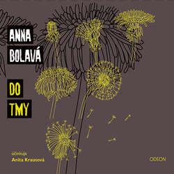 Audiokniha Do tmy - Anna Bolavá - Anita Krausová