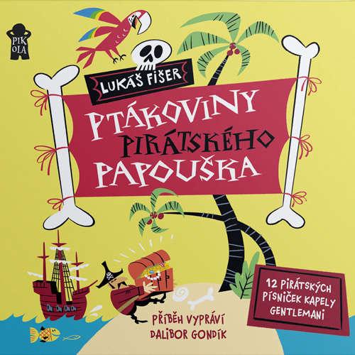 Audiokniha Ptákoviny pirátského papouška - Lukáš Fišer - Dalibor Gondík