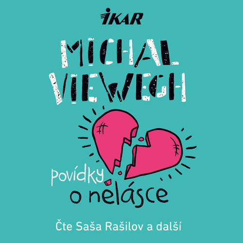 Audiokniha Povídky o nelásce - Michal Viewegh - Jitka Ježková