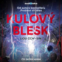 Audiokniha Kulový blesk - Liou Cch'-sin - Zbyšek Horák