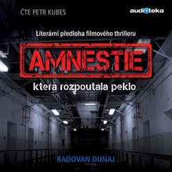 Audiokniha Amnestie, která rozpoutala peklo - Radovan Dunaj - Petr Kubes