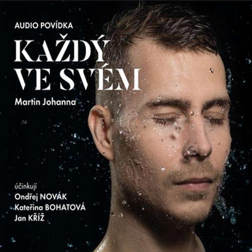 Audiokniha Každý ve svém - Martin Johanna - Ondřej Novák