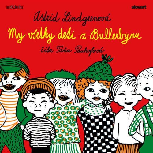 Audiokniha My všetky deti z Bullerbynu - Astrid Lindgrenová - Táňa Pauhofová