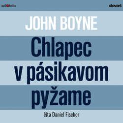 Chlapec v pásikavom pyžame - John Boyne (Audiokniha)