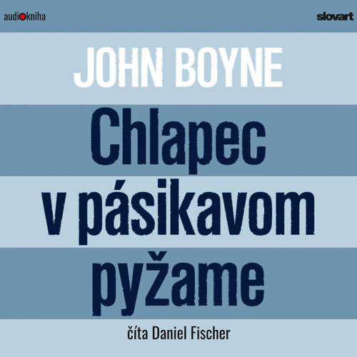 Audiokniha Chlapec v pásikavom pyžame - John Boyne - Daniel Fischer
