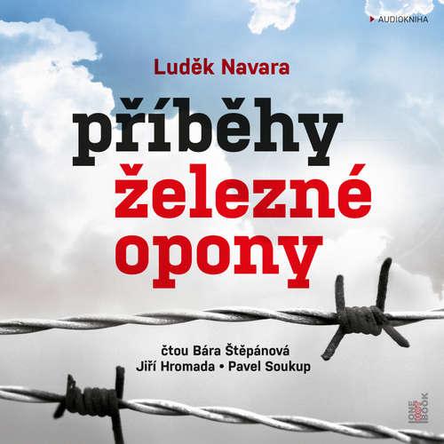 Audiokniha Příběhy železné opony - Luděk Navara - Bára Štěpánová