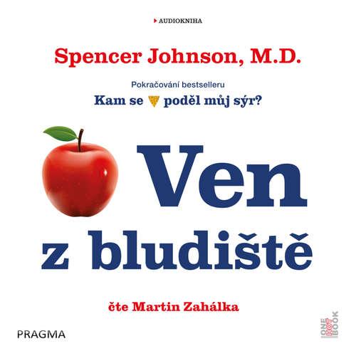 Audiokniha Ven z bludiště - Spencer Johnson M.D. - Martin Zahálka