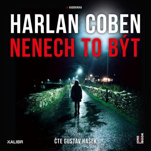 Audiokniha Nenech to být - Harlan Coben - Gustav Hašek