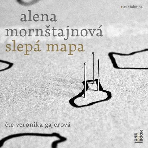 Audiokniha Slepá mapa - Alena Mornštajnová - Veronika Gajerová