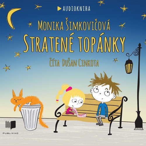 Audiokniha Stratené topánky - Monika Šimkovičová - Dušan Cinkota