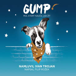 Audiokniha GUMP - pes, který naučil lidi žít - Filip Rožek - Ivan Trojan