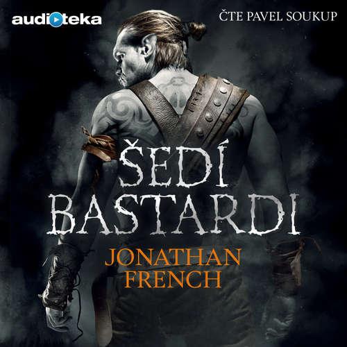Audiokniha Šedí bastardi - Jonathan French - Pavel Soukup