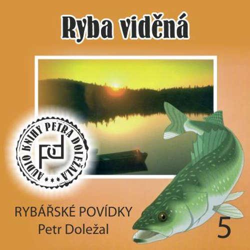 Audiokniha Ryba viděná - Petr Doležal - Petr Doležal