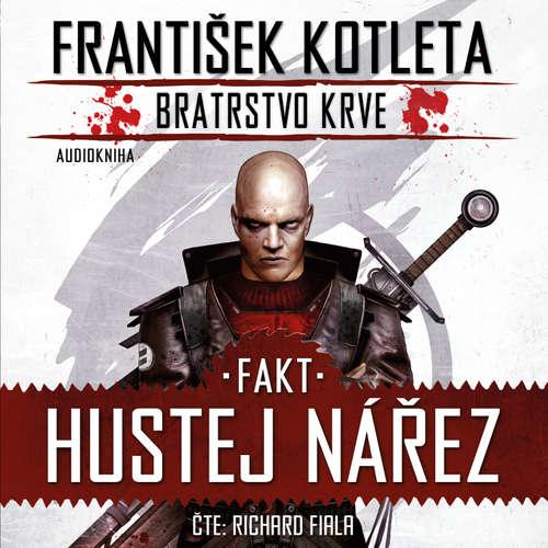 Audiokniha Fakt hustej nářez - František Kotleta - Richard Fiala