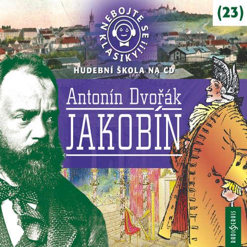 Audiokniha Nebojte se klasiky 23 - Jákobín - Antonín Dvořák - Jiří Lábus