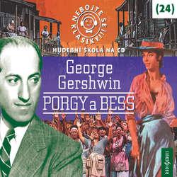 Audiokniha Nebojte se klasiky 24 - Porgy a Bess - George Gershwin - Jaromír Meduna