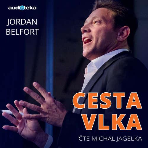 Audiokniha Cesta vlka - Jordan Belfort - Michal Jagelka