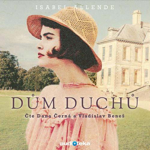 Audiokniha Dům duchů - Isabel Allende - Dana Černá