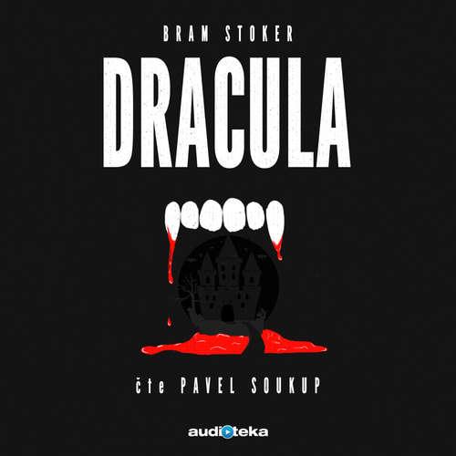 Audiokniha Dracula - Bram Stoker - Pavel Soukup