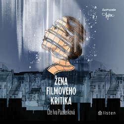 Audiokniha Žena filmového kritika -  Anonym - Iva Pazderková
