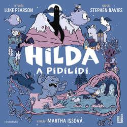 Audiokniha Hilda a pidilidi - Luke Pearson - Martha Issová