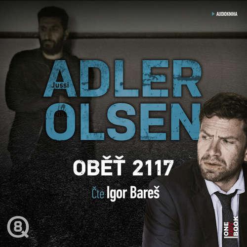 Audiokniha Oběť 2117 - Jussi Adler-Olsen - Igor Bareš
