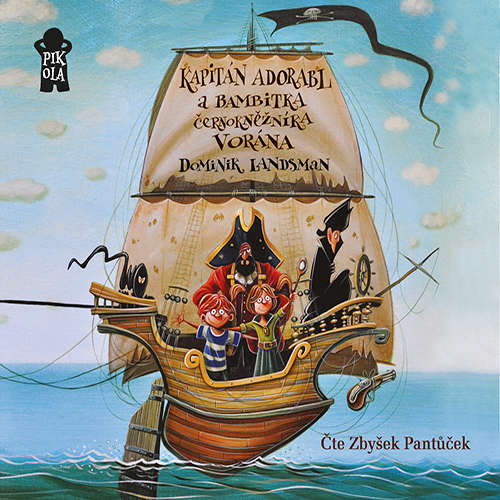 Audiokniha Kapitán Adorabl a bambitka černokněžníka Vorána - Dominik Landsman - Zbyněk Pantůček