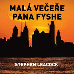 Audiokniha Malá večeře pana Fyshe - Stephen Leacock - Josef Červinka