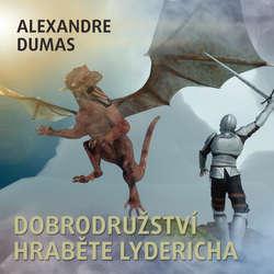 Audiokniha Dobrodružství hraběte Lydericha - Alexandre Dumas st. - Otakar Brousek