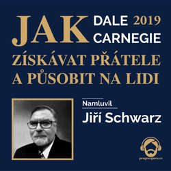 Audiokniha Jak získávat přátele a působit na lidi 2019 - Dale Carnegie - Jiří Schwarz
