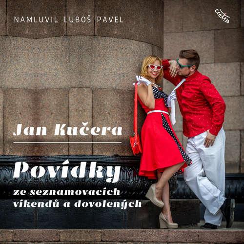 Audiokniha Povídky ze seznamovacích víkendů a dovolených - Jan Kučera - Luboš Pavel