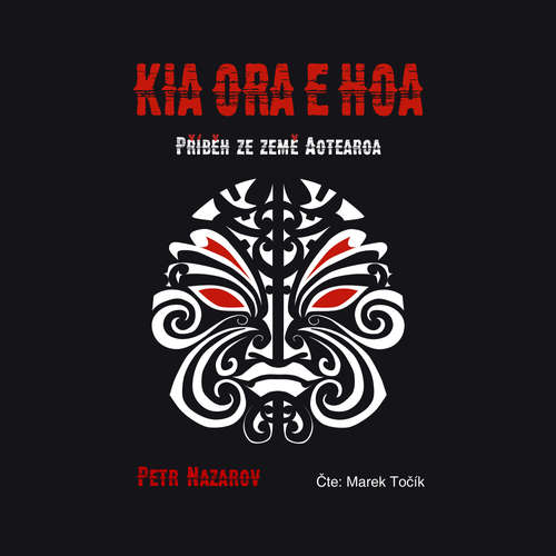 Audiokniha Kia Ora E Hoa - Petr Nazarov - Marek Točík