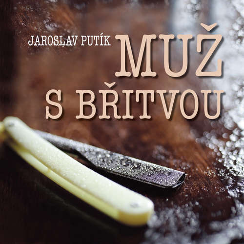 Audiokniha Muž s břitvou - Jaroslav Putík - Ladislav Mrkvička