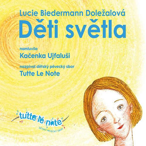 Audiokniha Děti světla - Lucie Biedermann Doležalová - Kačenka Ujfaluši