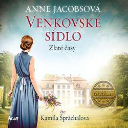 Audiokniha Venkovské sídlo 1: Zlaté časy - Anne Jacobsová - Kamila Špráchalová