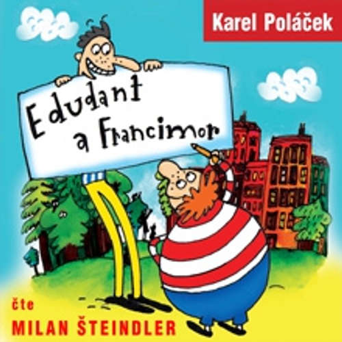 Audiokniha Edudant a Francimor - Karel Poláček - Milan Šteindler