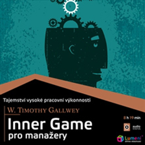 Inner Game pro manažery - Timothy Gallwey (Audiokniha)