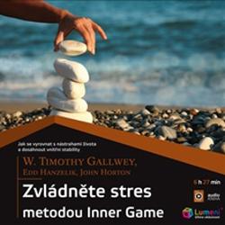 Zvládněte stres metodou Inner Game - Timothy Gallwey (Audiokniha)