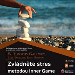 Audiokniha Zvládněte stres metodou Inner Game - Timothy Gallwey - Aleš Zbořil