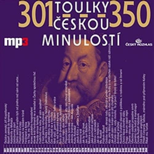 Audiokniha Toulky českou minulostí 301 - 350 - Josef Veselý - Igor Bareš