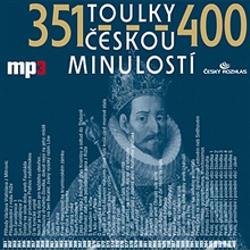 Toulky českou minulostí 351 - 400 - Josef Veselý (Audiokniha)