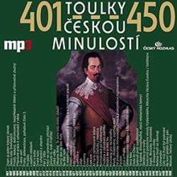 Toulky českou minulostí 401 - 450 - Josef Veselý (Audiokniha)