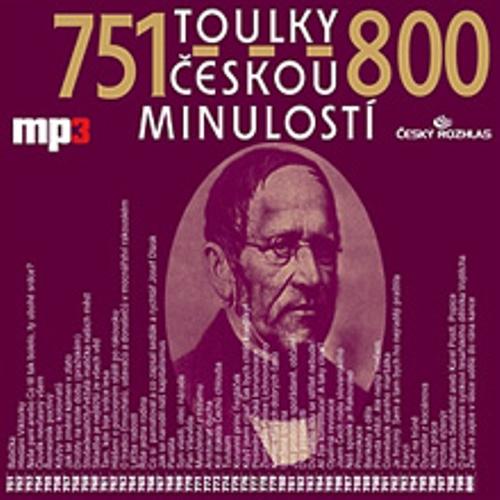 Toulky českou minulostí 751 - 800 - Josef Veselý (Audiokniha)