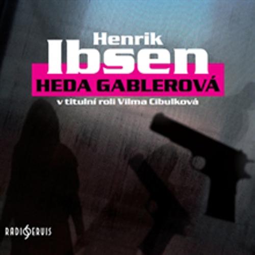 Heda Gablerová - Henrik Ibsen (Audiokniha)