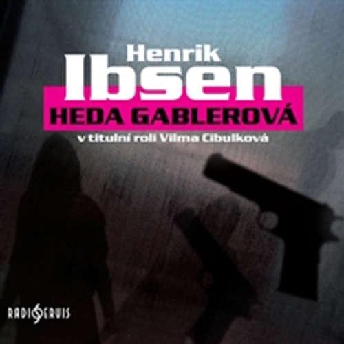 Audiokniha Heda Gablerová - Henrik Ibsen - Lukáš Hlavica